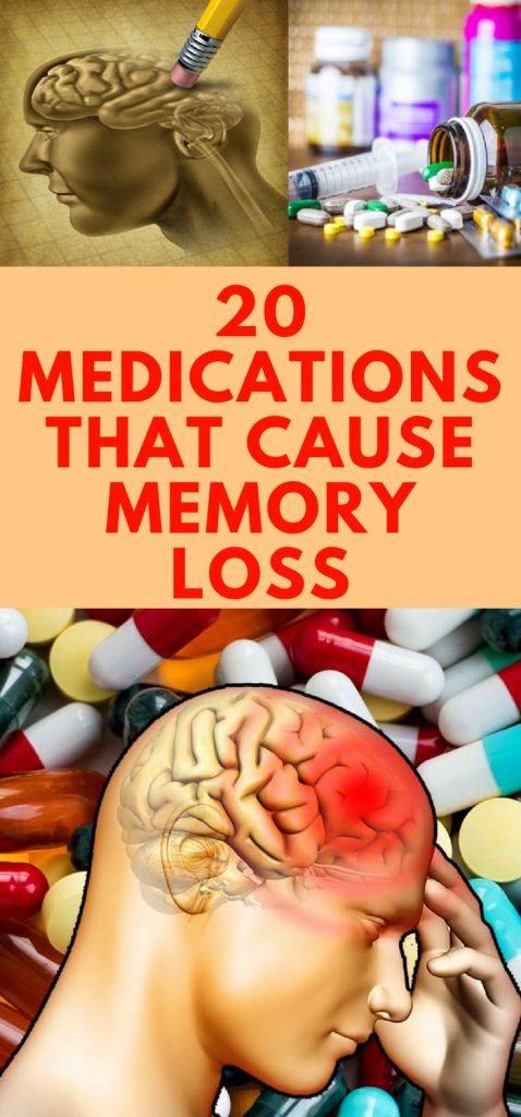 BEWARE 20 MEDICATIONS THAT CAUSE MEMORY LOSS